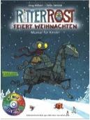 Ritter Rost feiert Weihnachten. Musical für Kinder. Buch mit CD