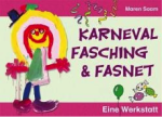 Karneval, Fasching und Fasnet