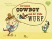Kleine_Cowboy_großer_Wurf